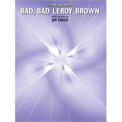ALFRED PUBLISHING CROCE JIM - BAD, BAD LEROY BROWN - PVG
