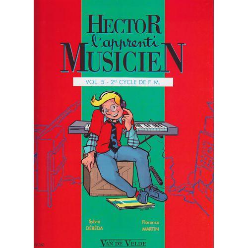 VAN DE VELDE DEBEDA S./MARTIN F. - HECTOR, L'APPRENTI MUSICIEN - VOL.5
