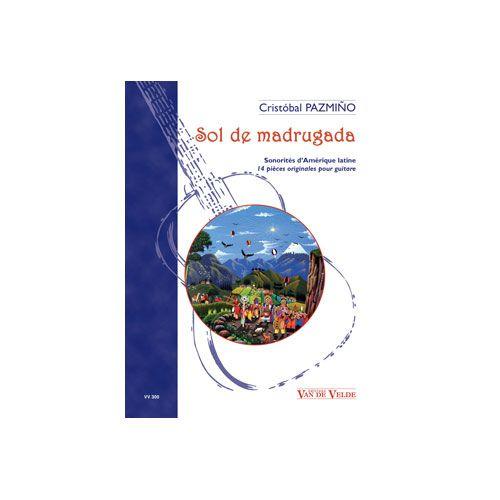 VAN DE VELDE PAZMINO CRISTÓBAL - SOL DE MADRUGADA - 14 PIECES ORIGINALES - GUITARE