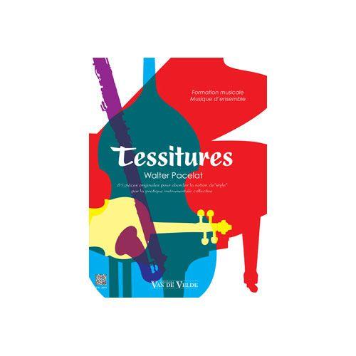 VAN DE VELDE PACELAT WALTER - TESSITURES - FORMATION MUSICALE / MUSIQUE D'ENSEMBLE