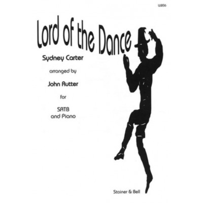 STAINER AND BELL CARTER SYDNEY - LORD OF THE DANCE - SATB PIANO (arr. JOHN RUTTER)