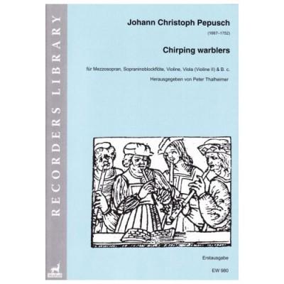 WALHALL PEPUSCH J.C. - CHIRPING WARBLERS - MEZZO-SOPRANO ET INSTRUMENTS