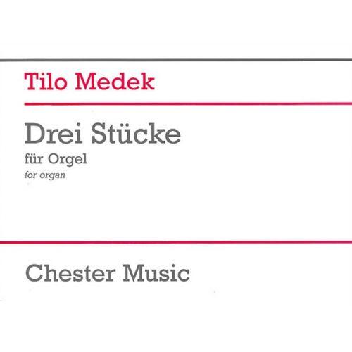 CHESTER MUSIC TILO MEDEK THREE PIECES FOR ORGAN - ORGAN