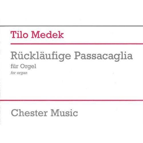 CHESTER MUSIC TILO MEDEK RUCKLAUFIGE PASSACAGLIA - ORGAN