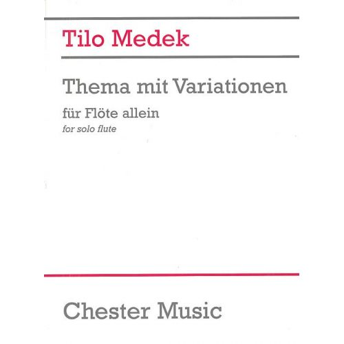 CHESTER MUSIC TILO MEDEK THEME AND VARIATIONS FOR FLUTE SOLO - FLUTE