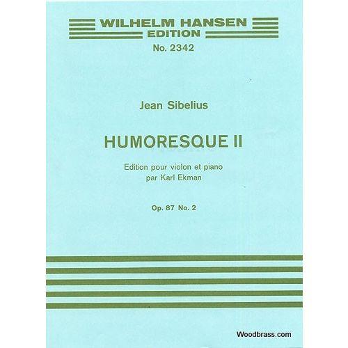 WILHELM HANSEN SIBELIUS J. - HUMORESQUE OP.87 N°2 - VIOLON & PIANO