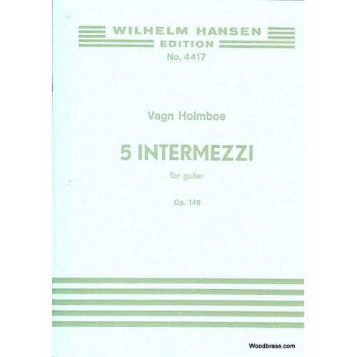 WILHELM HANSEN HOLMBOE VAGN - 5 INTERMEZZI FOR GUITAR OP.142