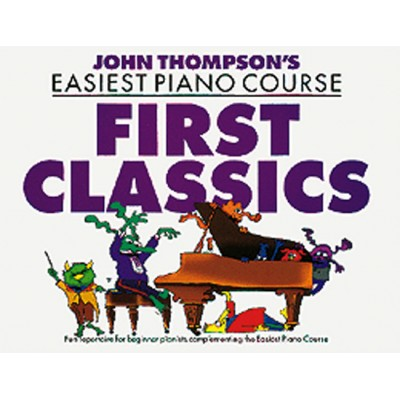 WISE PUBLICATIONS THOMPSON J. - FIRST CLASSICS - PIANO