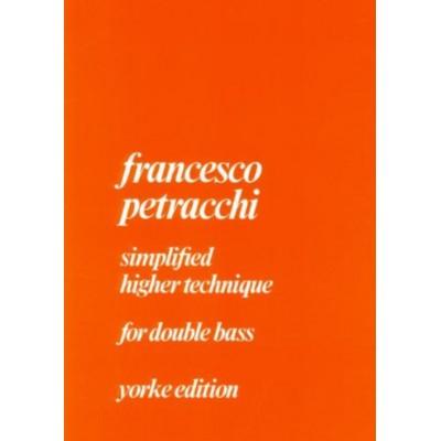 YORKE EDITION PETRACCHI F. - SIMPLIFIED HIGHER TECHNIQUE - CONTREBASSE