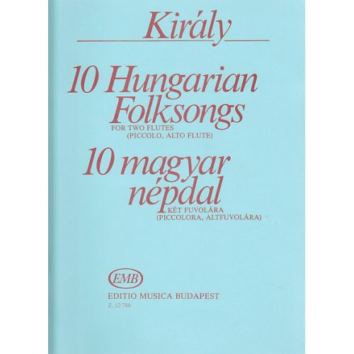 EMB (EDITIO MUSICA BUDAPEST) KIRALY L - 10 HUNGARIAN FOLKSONGS - 2 FLUTES OU PLUS