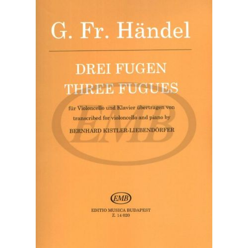 EMB (EDITIO MUSICA BUDAPEST) HAENDEL G.F. - 3 FUGUES - CELLO AND PIANO