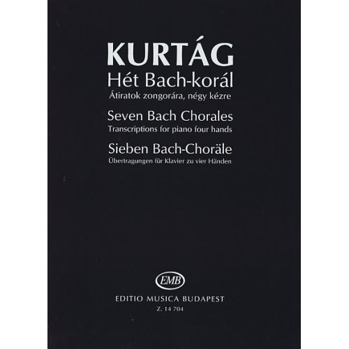 EMB (EDITIO MUSICA BUDAPEST) KURTAG G. - SEVEN BACH CHORALES - PIANO 4 MAINS