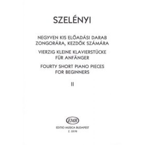EMB (EDITIO MUSICA BUDAPEST) SZELENYI ISTVAN - FOURTY SHORT PIANO PIECES VOL.2 - PIANO