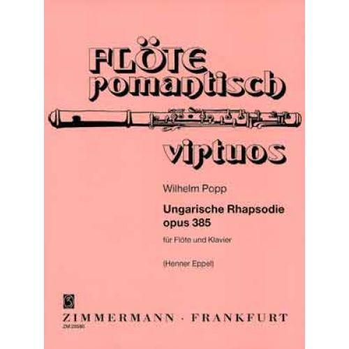 ZIMMERMANN POPP WILHELM - UNGARISCHE RHAPSODIE OP. 385 - FLUTE ET PIANO