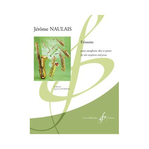 BILLAUDOT NAULAIS JEROME - FRISSONS - SAXOPHONE MI B ET PIANO