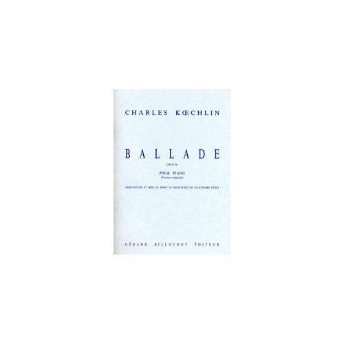 BILLAUDOT KOECHLIN CHARLES - BALLADE, OPUS 50 - PIANO
