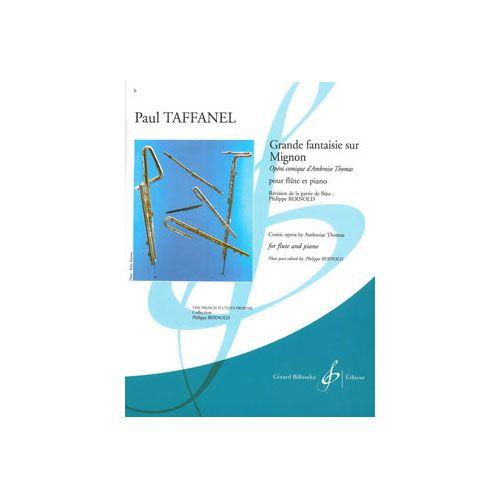 BILLAUDOT TAFFANEL PAUL - GRANDE FANTAISIE SUR MIGNON - FLUTE ET PIANO