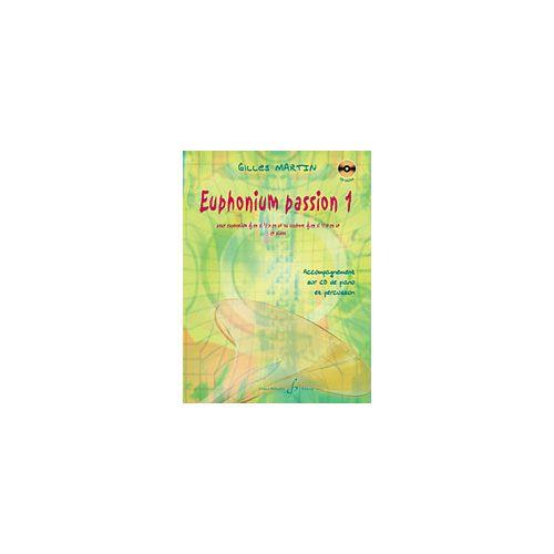 BILLAUDOT MARTIN GILLES - EUPHONIUM PASSION VOLUME 1 - EUPHONIUM PIANO