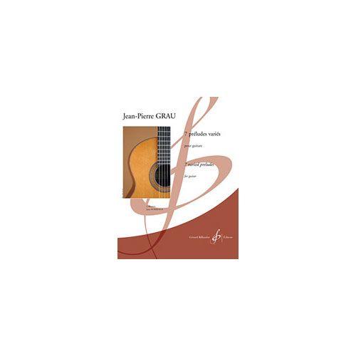 BILLAUDOT GRAU JEAN-PIERRE - 7 PRELUDES VARIES - GUITARE