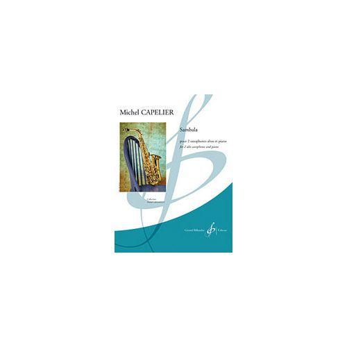 BILLAUDOT CAPELIER MICHEL - SAMBALA - 2 SAXOPHONES ALTO ET PIANO
