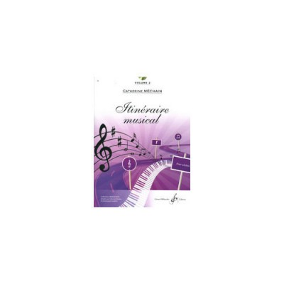BILLAUDOT MECHAIN CATHERINE - ITINERAIRE MUSICAL VOLUME 2 + CD - FORMATION MUSICALE
