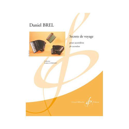 BILLAUDOT BREL DANIEL - SECRETS DE VOYAGE - ACCORDEON SEUL