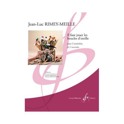 BILLAUDOT RIMEY MEILLE JEAN-LUC - IL FAUT JOUER LES BOUCLES D'OREILLE - 2 PERCUSSIONS
