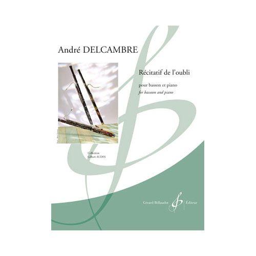BILLAUDOT DELCAMBRE ANDRE - RECITATIF DE L'OUBLI - BASSON ET PIANO
