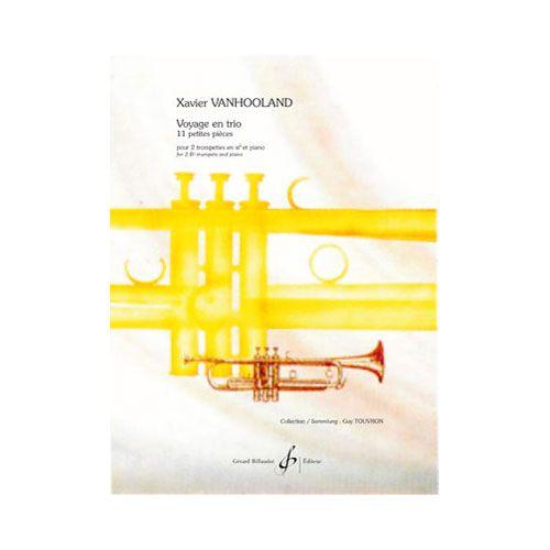 BILLAUDOT VANHOOLAND XAVIER - VOYAGE EN TRIO 11 PETITES PIECES - 2 TROMPETTES ET PIANO