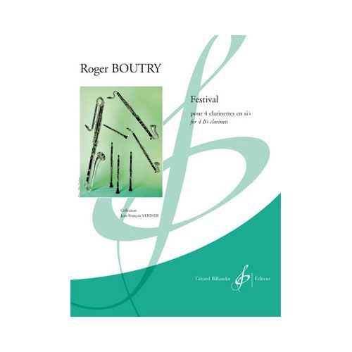 BILLAUDOT BOUTRY ROGER - FESTIVAL - 4 CLARINETTES ET QUATUORS DE CLARINETTES