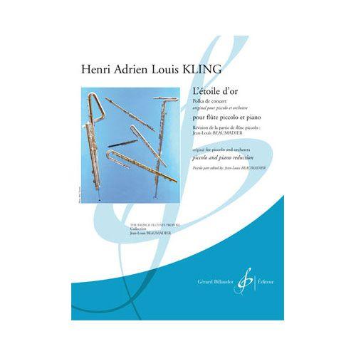 BILLAUDOT KLING HENRI ADRIEN LOUIS - L'ETOILE D'OR - PICCOLO ET PIANO