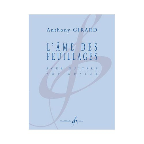BILLAUDOT GIRARD ANTHONY - L'AME DES FEUILLAGES - GUITARE SEULE