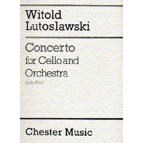 CHESTER MUSIC LUTOSLAWSKI WITOLD - CONCERTO FOR CELLO AND ORCHESTRA (SOLO PART)