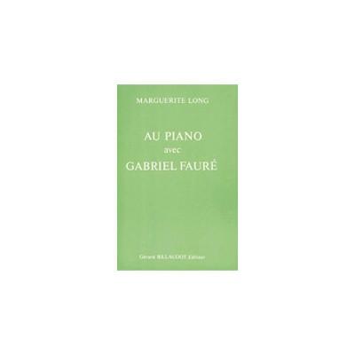 BILLAUDOT LONG MARGUERITE - AU PIANO AVEC GABRIEL FAURE - LIVRES SUR LA MUSIQUE