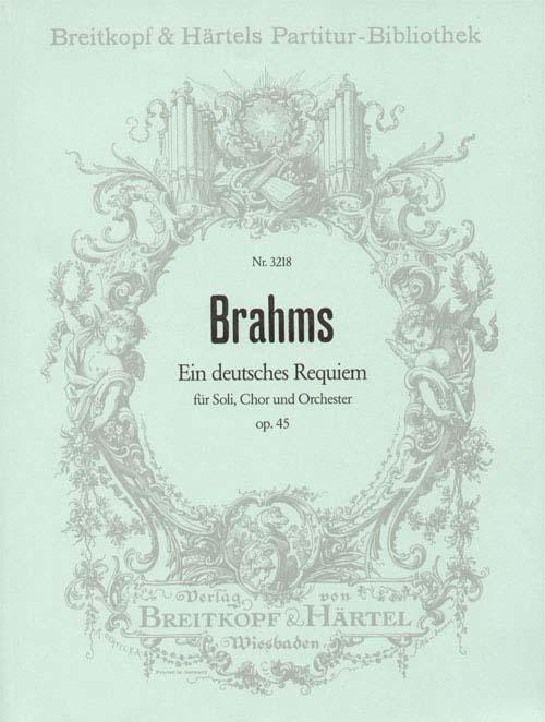 Brahms Johannes - Ein Deutsches Requiem Op. 45 - Mixed Choir, Soli, Orchestra