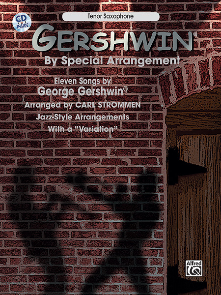 Gershwin George - Gershwin By Special Arrangement + Cd - Saxophone And Piano