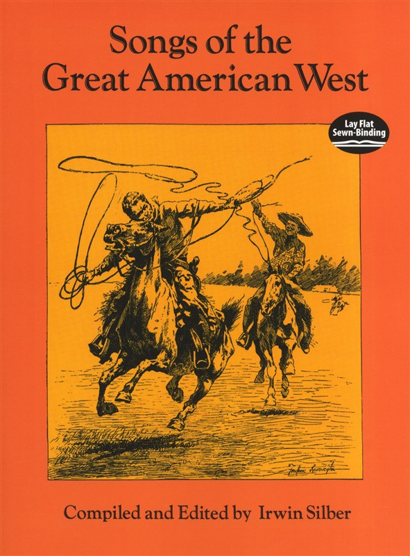 Songs Of The Great American West Vocal Score - Melody Line, Lyrics And Chords