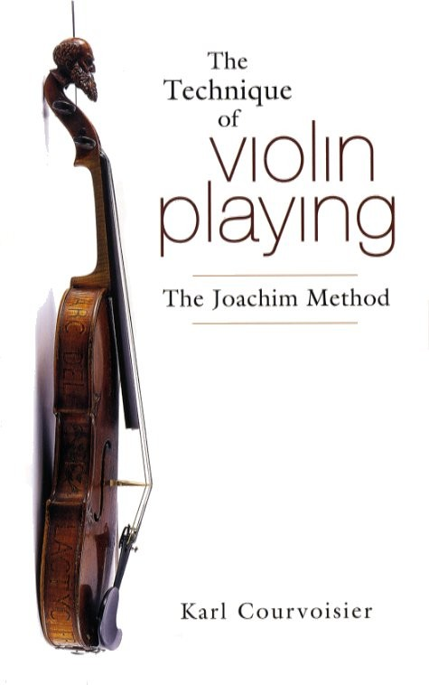 Karl Courvoisier - The Technique Of Violin Playing - The Joachim Method - Violin