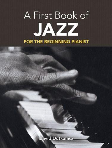Dutkanicz David A First Book Of Jazz 21 Arrangements Begin - Piano Solo