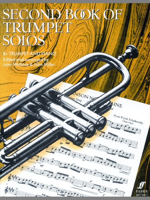 FABER MUSIC WALLACE J / MILLER J - SECOND BOOK OF TRUMPET SOLOS (COMPLETE) - TRUMPET AND PIANO