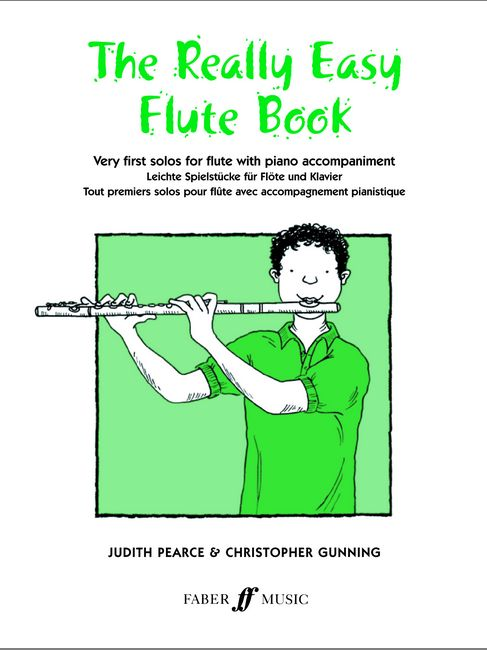 FABER MUSIC PEARCE J / GUNNING C - REALLY EASY FLUTE BOOK - FLUTE AND PIANO