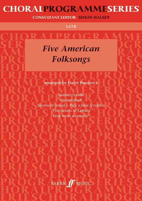 FABER MUSIC RUNSWICK DARYL - FIVE AMERICAN FOLKSONGS - MIXED VOICES SATB