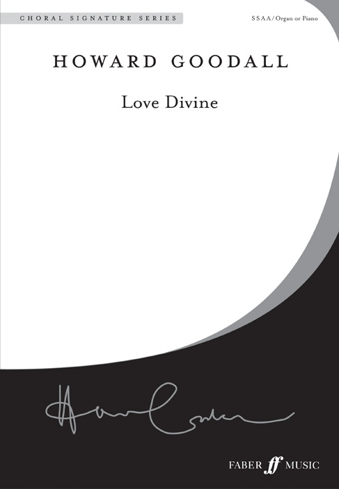 Goodall Howard - Love Divine - Choral Signature Series - Mixed Voices Ssaa (par 10 Minimum)