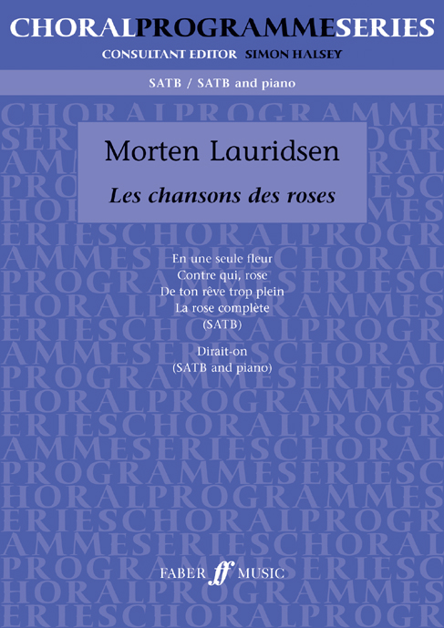 LAURIDSEN MORTEN - CHANSONS DES ROSES, LES - MIXED VOICES (PER 10 MINIMUM)