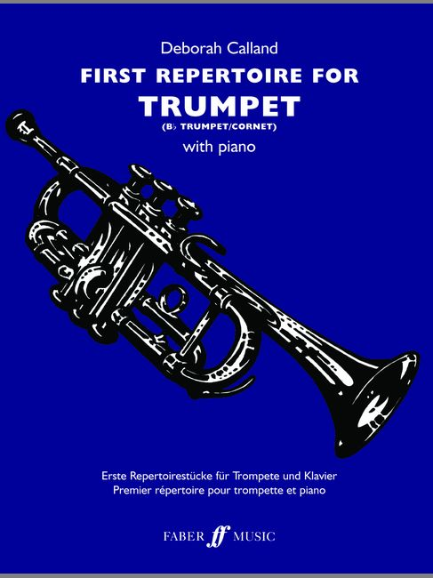 CALLAND DEBORAH - FIRST REPERTOIRE FOR TRUMPET - TRUMPET AND PIANO
