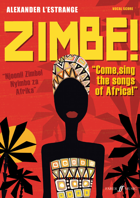 L'ESTRANGE ALEXANDER - ZIMBE! COME, SING THE SONGS OF AFRICA! - MIXED VOICES