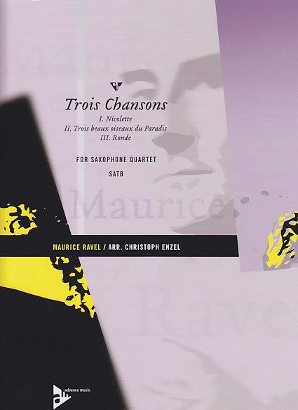 Enzel C./ravel M. - Trois Chansons - Saxophone Quartet