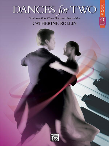 CATHERINE ROLLIN - DANCES FOR TWO, BOOK 2 - PIANO
