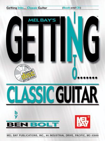 Bolt Ben - Getting Into Classic Guitar + Cd - Guitar
