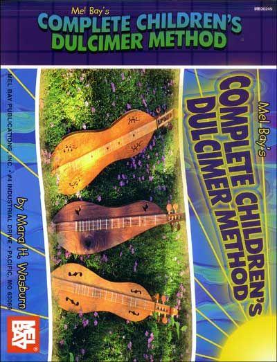 Wasburn Mara - Complete Children's Dulcimer Method - Dulcimer